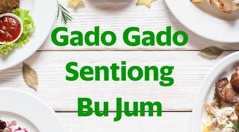 Menu & Review Gado Gado Sentiong Bu Jum - Sentiong