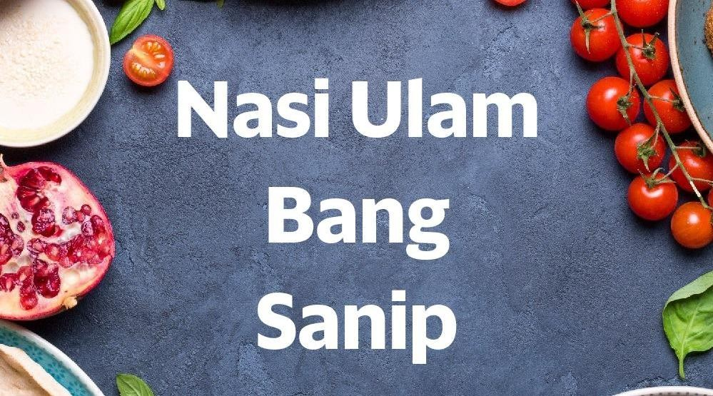 Menu & Review Nasi Ulam Bang Sanip - Pluit