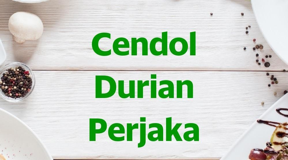Menu & Review Cendol Durian Perjaka - Batu Ampar