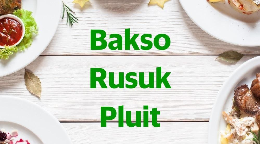 Menu & Review Bakso Rusuk Pluit - Pluit