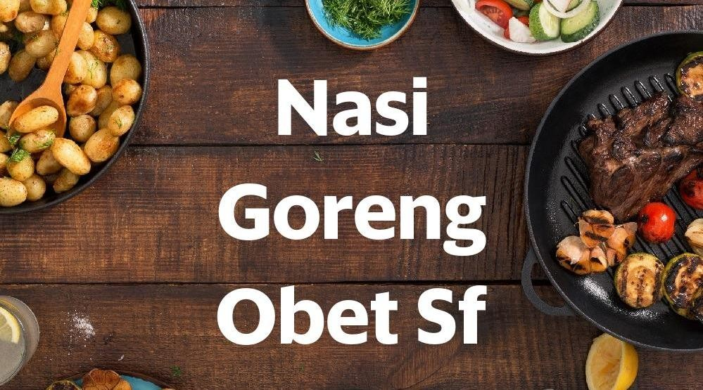 Menu & Review Nasi Goreng Obet Sf - Pagelaran - Bogor I