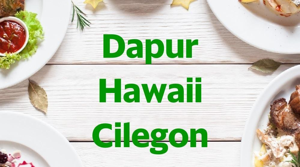 Menu & Review Dapur Hawaii Cilegon - Cilegon - Cilegon