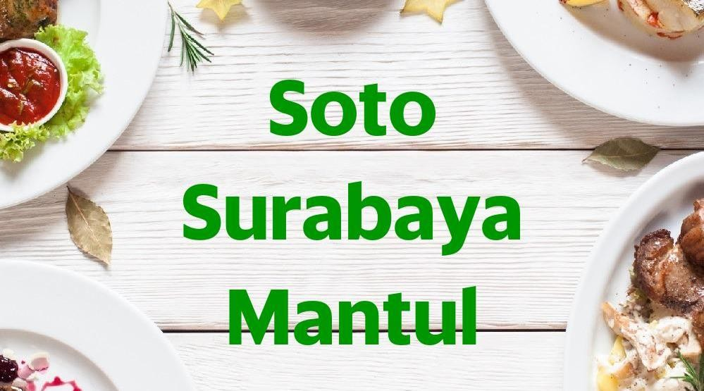 Menu & Review Soto Surabaya Mantul - KHM Usman