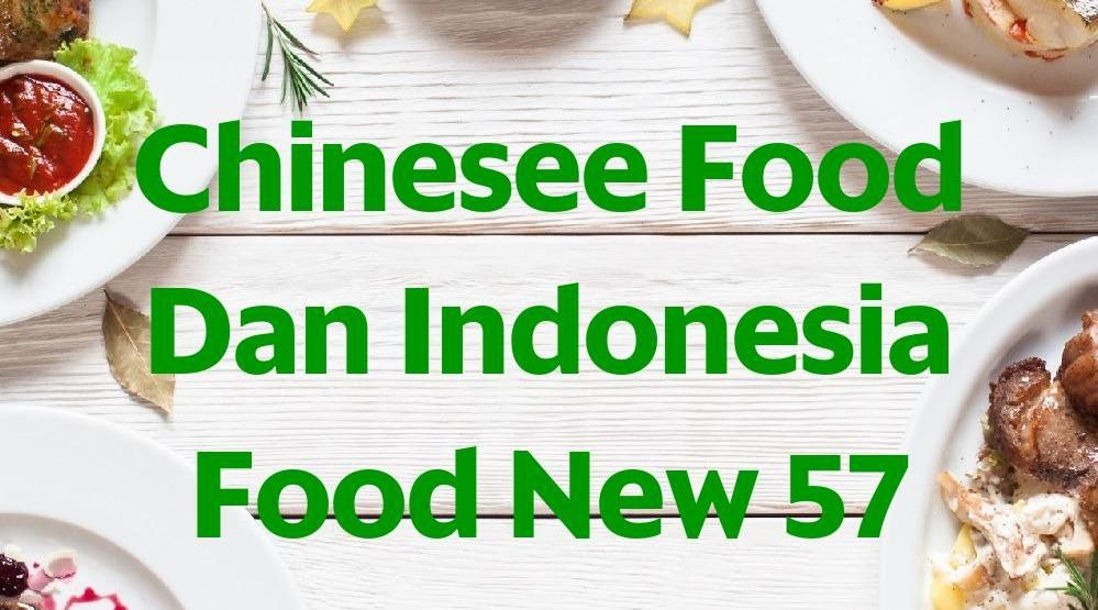 Menu & Review Chinesee Food Dan Indonesia Food New 57 - Grand Galaxy City - Bekasi II