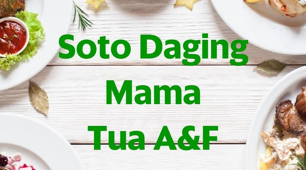 Menu & Review Soto Daging Mama Tua A&F - Kedaung - Ciputat