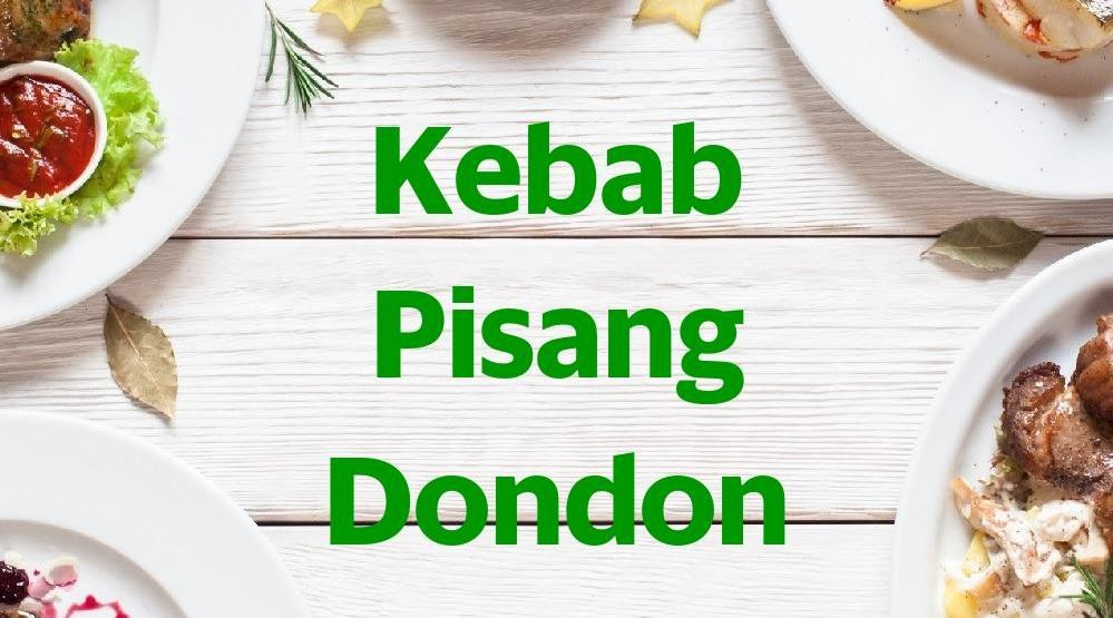 Menu & Review Kebab Pisang Dondon - Pademangan