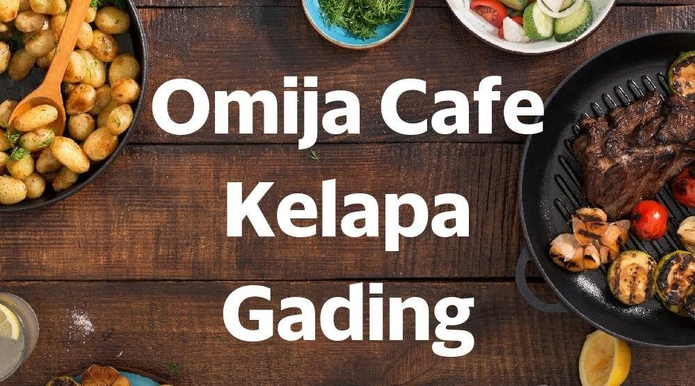Menu & Review Omija Cafe Kelapa Gading - Mall Artha Gading