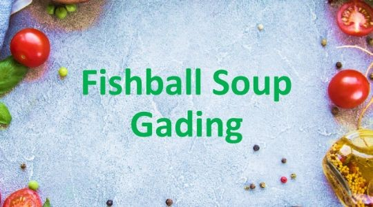 Menu & Review Fishball Soup Gading - Kelapa Gading