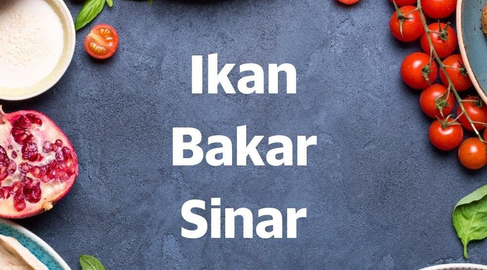 Menu & Review Ikan Bakar Sinar - Pluit