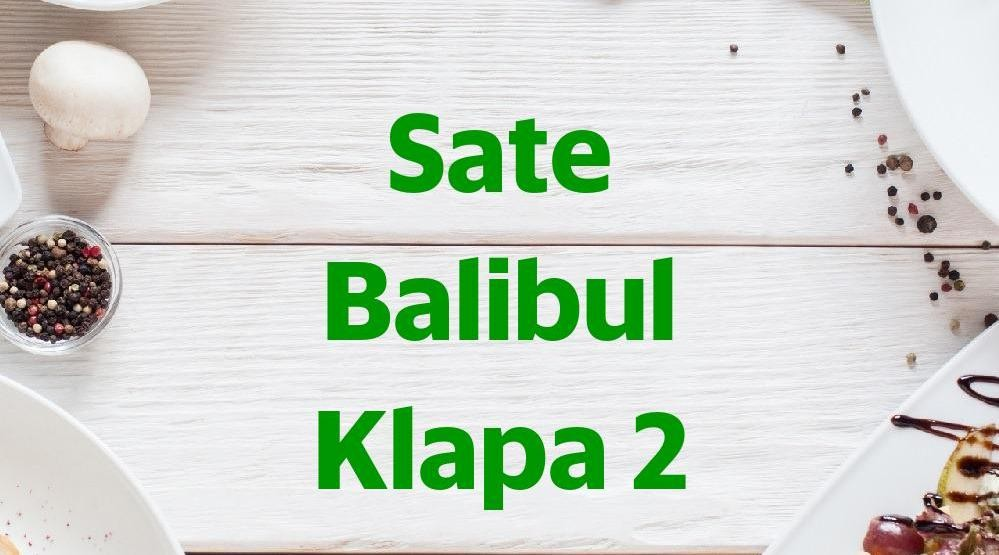 Menu & Review Sate Balibul Klapa 2 - Beji - Cimanggis